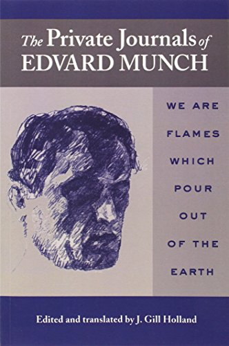 9780299198145: The Private Journals Of Edvard Munch: We Are Flames Which Pour Out Of The Earth