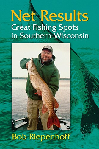 9780299198442: Net Results: Great Fishing Spots in Southern Wisconsin