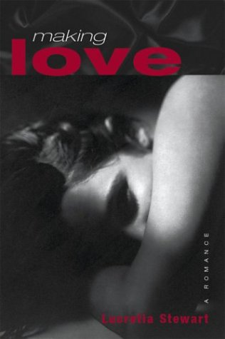 9780299199203: Making Love: A Romance