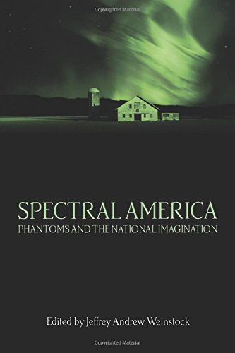 9780299199548: Spectral America: Phantoms and the National Imagination (A Ray and Pat Browne Book)