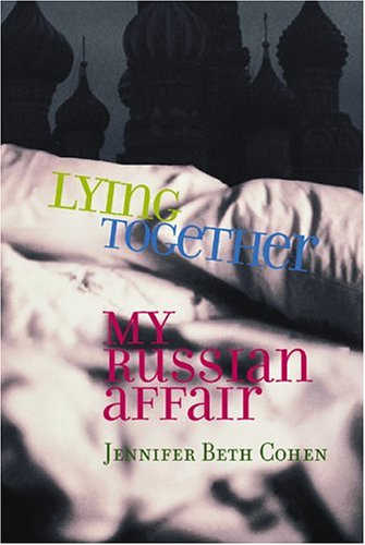 9780299201005: Lying Together: My Russian Affair