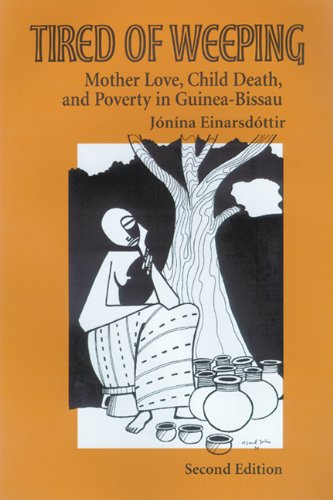 9780299201302: Tired of Weeping: Mother Love, Child Death, and Poverty in Guinea-Bissau (Women in Africa and the Diaspora)