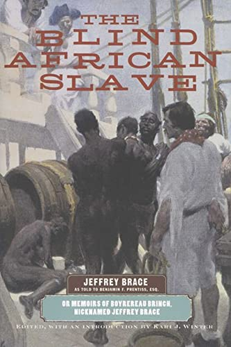 9780299201449: The Blind African Slave: Memoirs of Boyrereau Brinch, Nicknamed Jeffrey Brace (Wisconsin Studies in Autobiography)