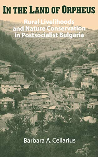 9780299201500: In the Land of Orpheus: Rural Livelihoods and Nature Conservation in Postsocialist Bulgaria