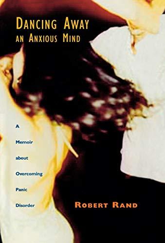 9780299201609: Dancing Away an Anxious Mind: A Memoir about Overcoming Panic Disorder