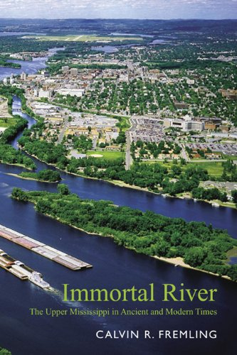 9780299202903: Immortal River: The Upper Mississippi in Ancient and Modern Times