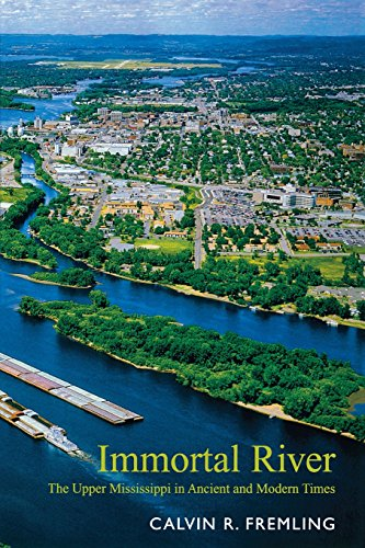 9780299202941: Immortal River: The Upper Mississippi in Ancient and Modern Times