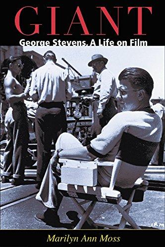 Giant: George Stevens, a Life on Film: Marilyn Ann Moss