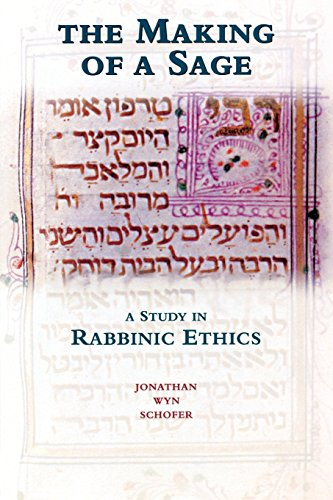 The Making Of A Sage: A Study In Rabbinic Ethics: Schofer, Jonathan Wyn