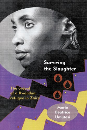 Surviving the Slaughter: The Ordeal of a Rwandan Refugee in Zaire (Hardback): Marie Beatrice ...