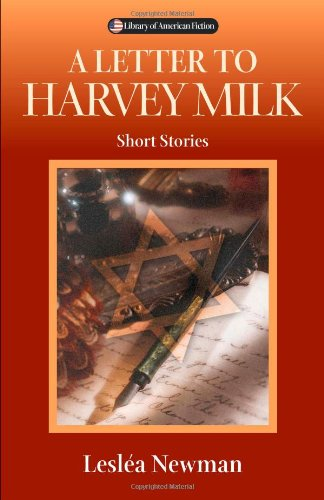 9780299205744: A Letter To Harvey Milk: Short Stories