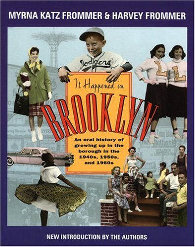 9780299206147: It Happened in Brooklyn: An Oral History of Growing Up in the Borough in the 1940s, 1950s, and 1960s