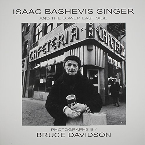 Isaac Bashevis Singer and the Lower East: Bruce Davidson; Isaac