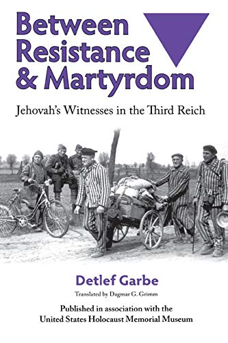 9780299207946: Between Resistance and Martyrdom: Jehovah's Witnesses in the Third Reich