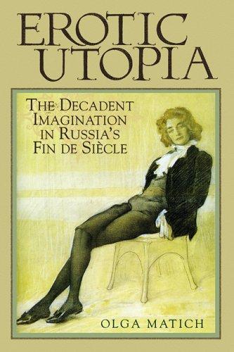 9780299208806: Erotic Utopia: The Decadent Imagination in Russia's Fin de Siecle