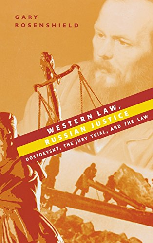 9780299209308: Western Law, Russian Justice: Dostoevsky, The Jury Trial, And The Law