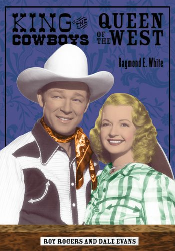 King Of The Cowboys, Queen Of The: White, Ray; White,