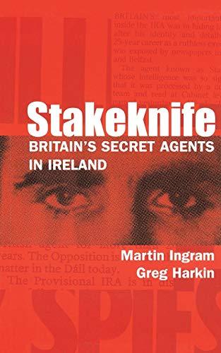 9780299210243: Stakeknife: Britain's Secret Agents in Ireland (History of Ireland & the Irish Diaspora)