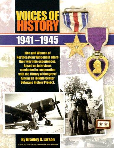 Voices of History 1941-1945: Larson, Bradley G.