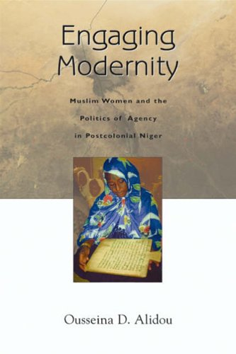 9780299212100: Engaging Modernity: Muslim Women and the Politics of Agency in Postcolonial Niger (Women in Africa and the Diaspora)