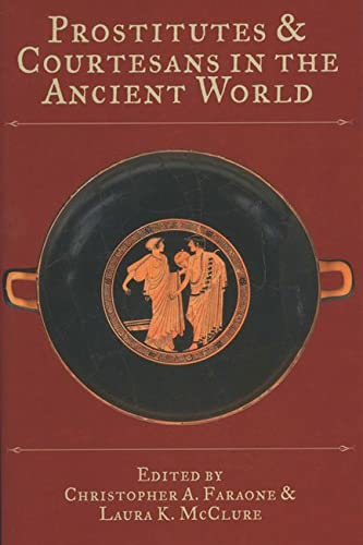 9780299213145: Prostitutes and Courtesans in the Ancient World (Wisconsin Studies in Classics)