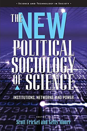 The New Political Sociology of Science - Institutions, Networks, and Power: Frickel, Scott