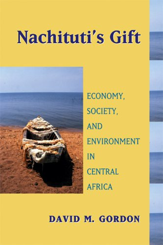 9780299213602: Nachituti's Gift: Economy, Society, and Environment in Central Africa (Africa and the Diaspora: History, Politics, Culture)