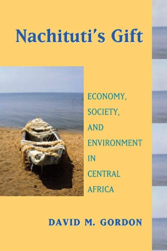9780299213640: Nachituti's Gift: Economy, Society, and Environment in Central Africa (Africa and the Diaspora: History, Politics, Culture)