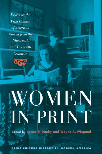 9780299217846: Women in Print: Essays on the Print Culture of American Women from the Nineteenth and Twentieth Centuries (Print Culture History in Modern America)