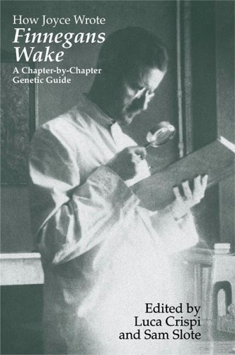 9780299218607: How Joyce Wrote Finnegans Wake: A Chapter-by-Chapter Genetic Guide (Irish Studies in Literature and Culture)