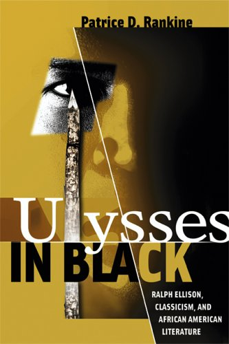 Ulysses in Black: Ralph Ellison, Classicism, and African American Literature (Wisconsin Studies in ...