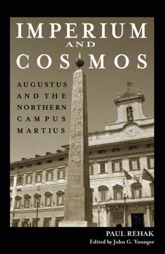 Imperium and Cosmos: Augustus and the Northern Campus Martius (Hardback): Paul Rehak