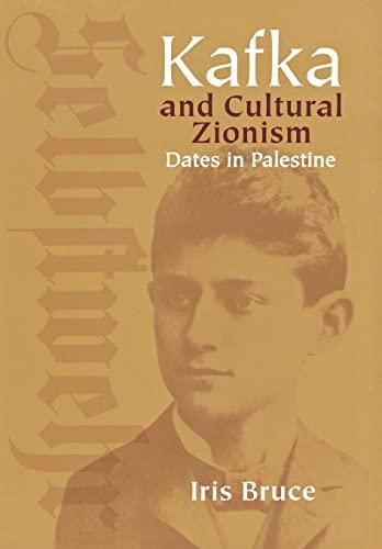 9780299221904: Kafka and Cultural Zionism: Dates in Palestine (Studies in German Jewish Cultural History and Literature)