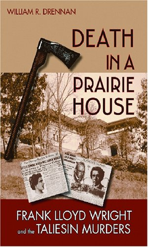 9780299222109: Death in a Prairie House: Frank Lloyd Wright and the Taliesin Murders
