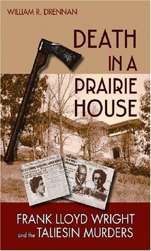 9780299222109: Death in a Prairie House: Frank Lloyd Wright and the Taliesin Murders