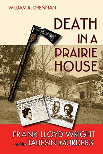 9780299222147: Death in a Prairie House: Frank Lloyd Wright and the Taliesin Murders