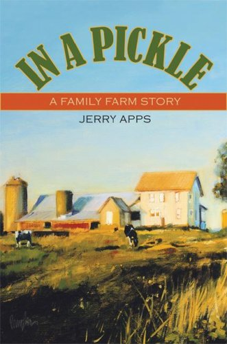 In a Pickle A Family Farm Story: Apps, Jerry