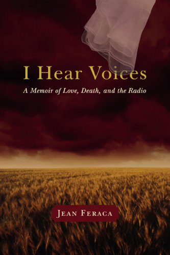 I Hear Voices: A Memoir of Love, Death, and the Radio