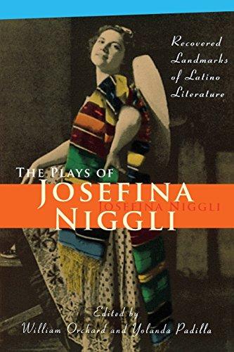 The Plays of Josefina Niggli: Recovered Landmarks of Latino Literature: Josefina Niggli