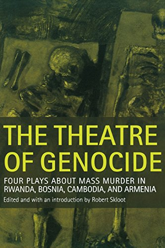 9780299224745: The Theatre of Genocide: Four Plays About Mass Murder in Rwanda, Bosnia, Cambodia, and Armenia
