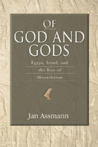 9780299225544: Of God and Gods: Egypt, Israel, and the Rise of Monotheism (George L. Mosse Series In Modern European Cultural and Intellectual History)