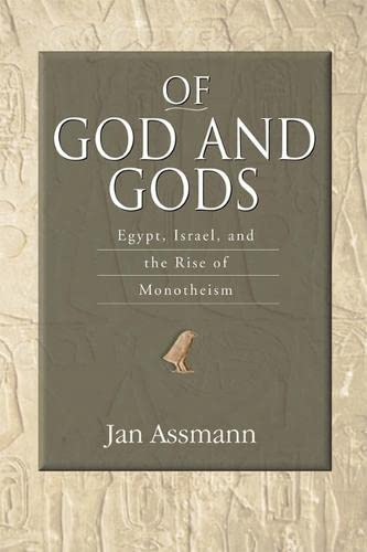 Of God and Gods: Egypt, Israel