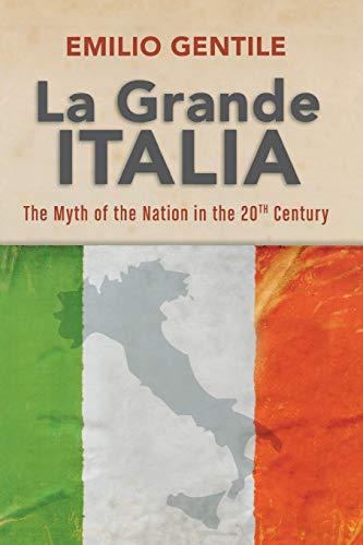 La Grande Italia: The Myth of the Nation in the Twentieth Century (Paperback): Emilio Gentile