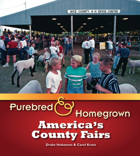 Purebred and Homegrown: America's County Fairs (029922824X) by Hokanson, Drake; Kratz, Carol