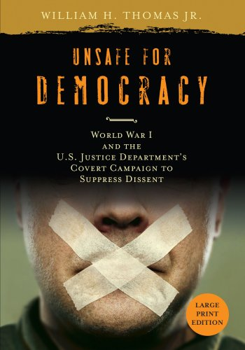 9780299228965: Unsafe for Democracy: World War I and the U.S. Justice Department's Covert Campaign to Suppress Dissent (Studies in American Thought and Culture)