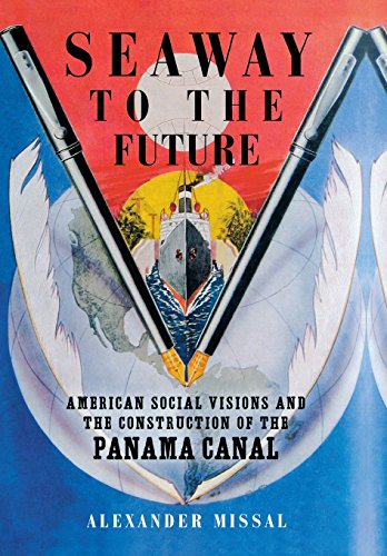 9780299229405: Seaway to the Future: American Social Visions and the Construction of the Panama Canal (Studies in American Thought and Culture)