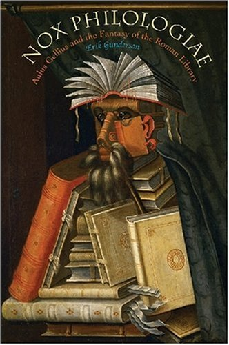 9780299229702: Nox Philologiae: Aulus Gellius and the Fantasy of the Roman Library (Wisconsin Studies in Classics)