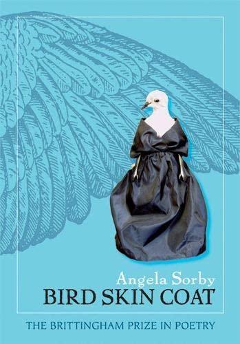 Bird Skin Coat (Brittingham Prize in Poetry): Sorby, Angela