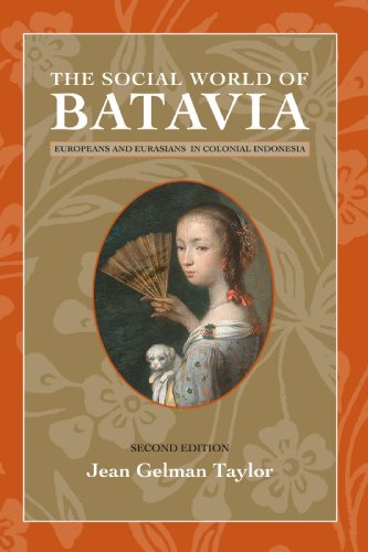9780299232146: The Social World of Batavia: Europeans and Eurasians in Colonial Indonesia (New Perspectives in Se Asian Studies)