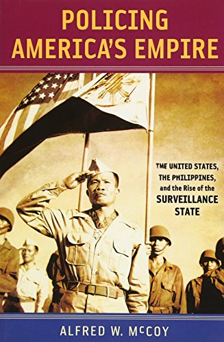 9780299234140: Policing America's Empire: The United States, the Philippines, and the Rise of the Surveillance State (New Perspectives in Se Asian Studies)